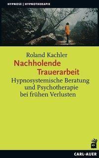 Nachholende Trauerarbeit - Roland Kachler pdf epub