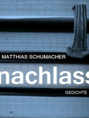 NACHLASS, Matthias Schumacher