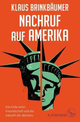 Nachruf auf Amerika - Klaus Brinkbäumer |