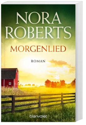 Nacht-Trilogie Band 3: Morgenlied, Nora Roberts