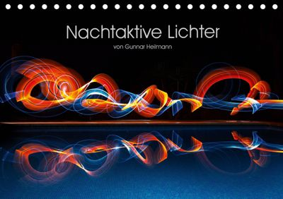 Nachtaktive Lichter (Tischkalender 2019 DIN A5 quer), Gunnar Heilmann