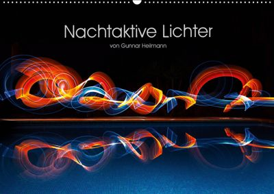 Nachtaktive Lichter (Wandkalender 2019 DIN A2 quer), Gunnar Heilmann