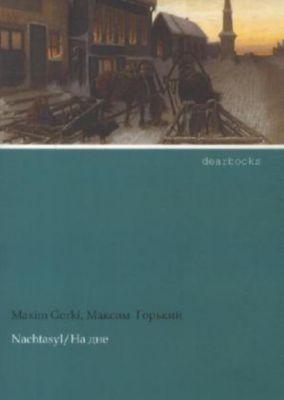 Nachtasyl - Maxim Gorki |
