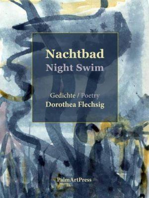 Nachtbad - Dorothea Flechsig |