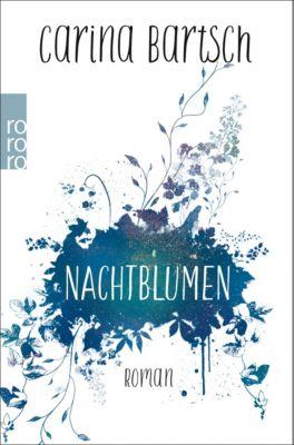 Nachtblumen - Carina Bartsch |