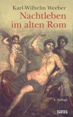 Nachtleben im alten Rom - Karl-Wilhelm Weeber pdf epub
