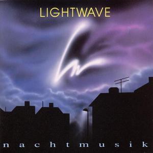 Nachtmusik, Lightwave