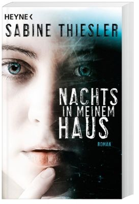 Nachts in meinem Haus, Sabine Thiesler
