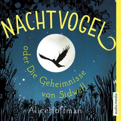Nachtvogel oder Die Geheimnisse von Sidwell, Alice Hoffman