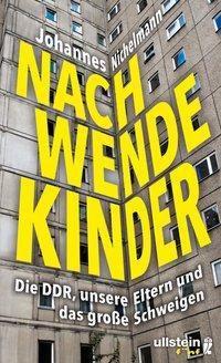 Nachwendekinder - Johannes Nichelmann |