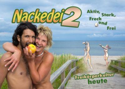 Nackedei 2: Aktiv, Stark, Frech und Frei - Freikörperkultur heute, Norbert Sander