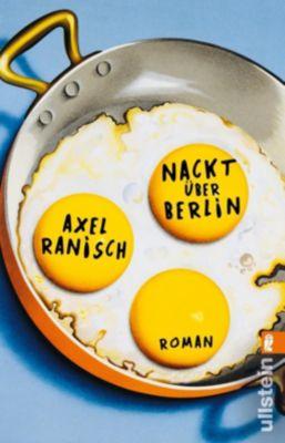 Nackt über Berlin - Axel Ranisch |