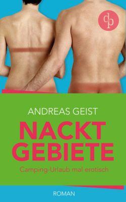 Nacktgebiete: Nacktgebiete:Camping-Urlaub mal erotisch?, Andreas Geist
