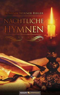 Nächtliche Hymnen, Dominik Werner Rieger