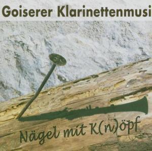 Nägel Mit K(n)öpf, Goiserer Klarinettenmusi