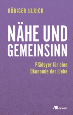 Nähe und Gemeinsinn - Rüdiger Ulrich pdf epub