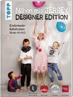Nähen mit Jersey: Designer Edition., Pauline Dohmen, Anke Müller, Andrea Müller, Sandra Prüssmeier