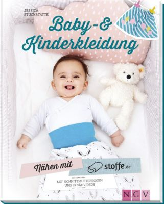 Nähen mit stoffe.de - Baby- & Kinderkleidung, Jessica Stuckstätte