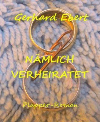 Nämlich verheiratet, Gerhard Ebert