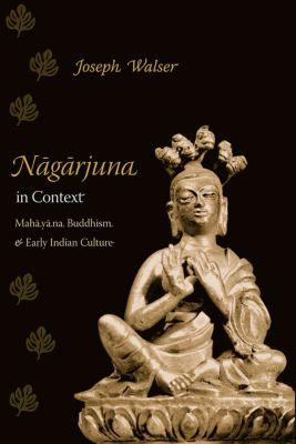 Nagarjuna in Context, Joseph Walser