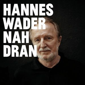 Nah Dran (Deluxe Edt.), Hannes Wader
