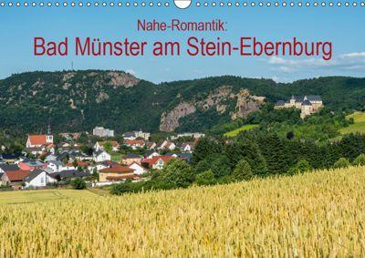 Nahe-Romantik: Bad Münster am Stein-Ebernburg (Wandkalender 2019 DIN A3 quer), Erhard Hess