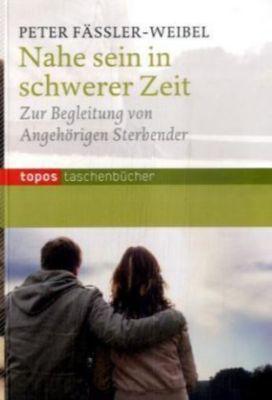 Nahe sein in schwerer Zeit, Peter Fässler-Weibel