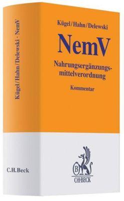 Nahrungsergänzungsmittelverordnung (NemV), Kommentar, J. W. Kügel, Andreas Hahn, Mark Delewski