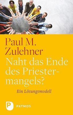 Naht das Ende des Priestermangels? - Paul Michael Zulehner |