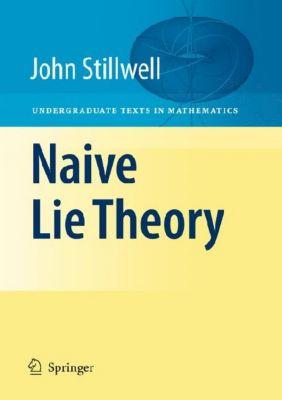 Naive Lie Theory, John Stillwell