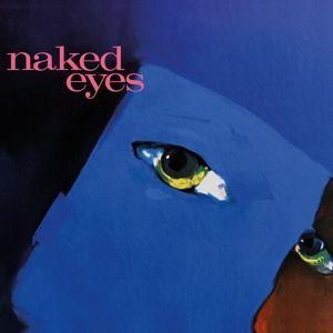 Naked Eyes (2018 Remaster), Naked Eyes