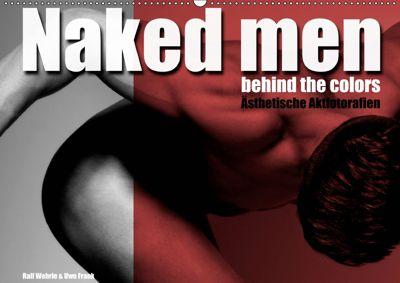 Naked men behind the colors - Ästhetische Aktfotografien (Wandkalender 2019 DIN A2 quer), Ralf Wehrle und Uwe Frank