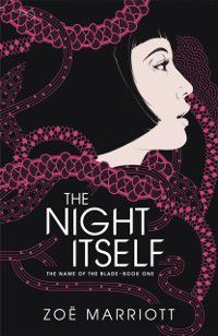 Name of the Blade, Book One: The Night Itself, Zoe Marriott
