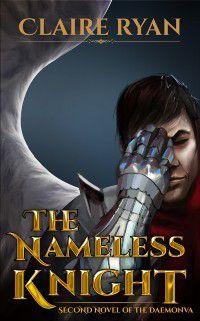 Nameless Knight (Second Novel of the Daemonva), Claire Ryan