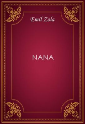 Nana, Emil Zola