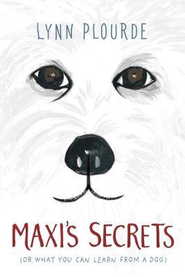 Nancy Paulsen Books: Maxi's Secrets, Lynn Plourde