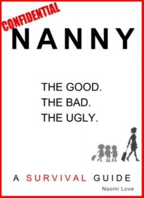 Nanny Confidential: A Survival Guide, Naomi Love