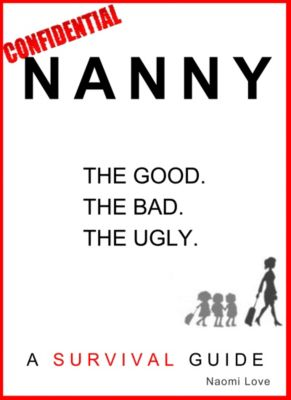 Nanny Confidential: A Survival Guide, Naomi Love