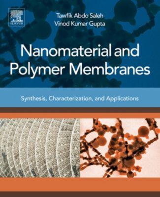 Nanomaterial and Polymer Membranes, Vinod Kumar Gupta, Tawfik Abdo Saleh