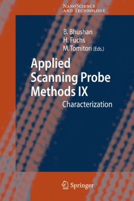 NanoScience and Technology: Applied Scanning Probe Methods IX