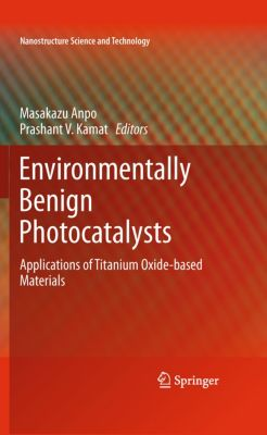 Nanostructure Science and Technology: Environmentally Benign Photocatalysts