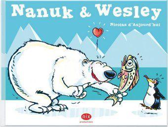 Nanuk & Wesley - Nicolas d' Aujourd'hui |