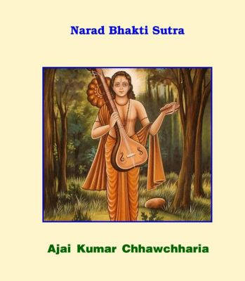 Narad Bhakti Sutra, Ajai Kumar Chhawchharia