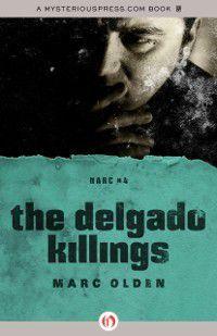 Narc: Delgado Killings, Marc Olden