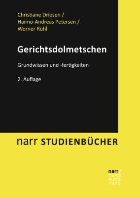 narr studienbücher: Gerichtsdolmetschen, Christiane Driesen, Haimo-Andreas Petersen, Werner Rühl