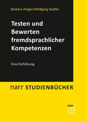 narr studienbücher: Testen und Bewerten fremdsprachlicher Kompetenzen, Wolfgang Stadler, Barbara Hinger