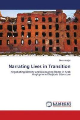 Narrating Lives in Transition, Nouh Anajjar