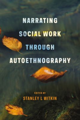 Narrating Social Work Through Autoethnography