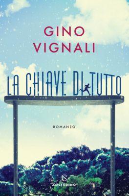Narrativa: La chiave di tutto, Gino Vignali