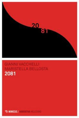 Narrativa Meledoro: 2081, Gianni Vacchelli, Maristella Bellosta
